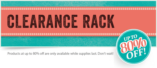 Clearance Rack – while stocks last!